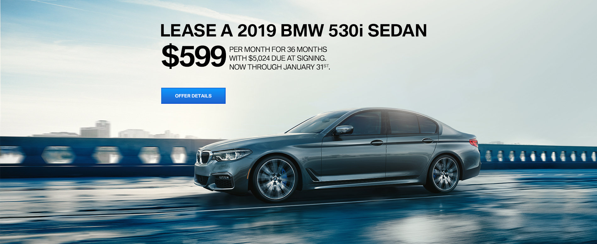 LEASE A 2019 BMW 530i FOR $599/MONTH FOR 36 MONTHS WITH $5,024 D