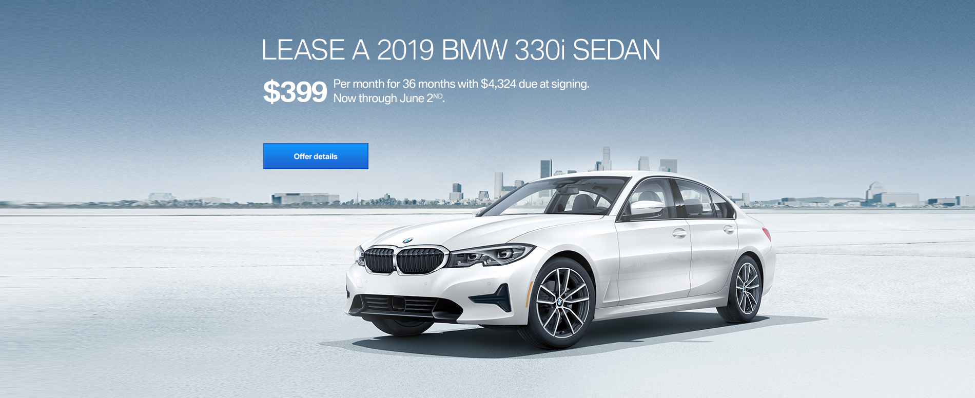 LEASE A 2019 BMW 330i FOR $399/MONTH FOR 36 MONTHS WITH $4,324 D