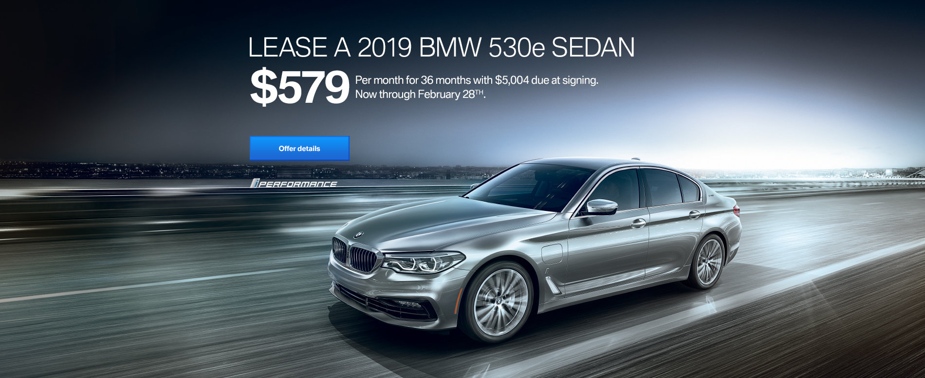 LEASE A 2019 BMW 530e FOR $579/MONTH FOR 36 MONTHS WITH $5,004 D