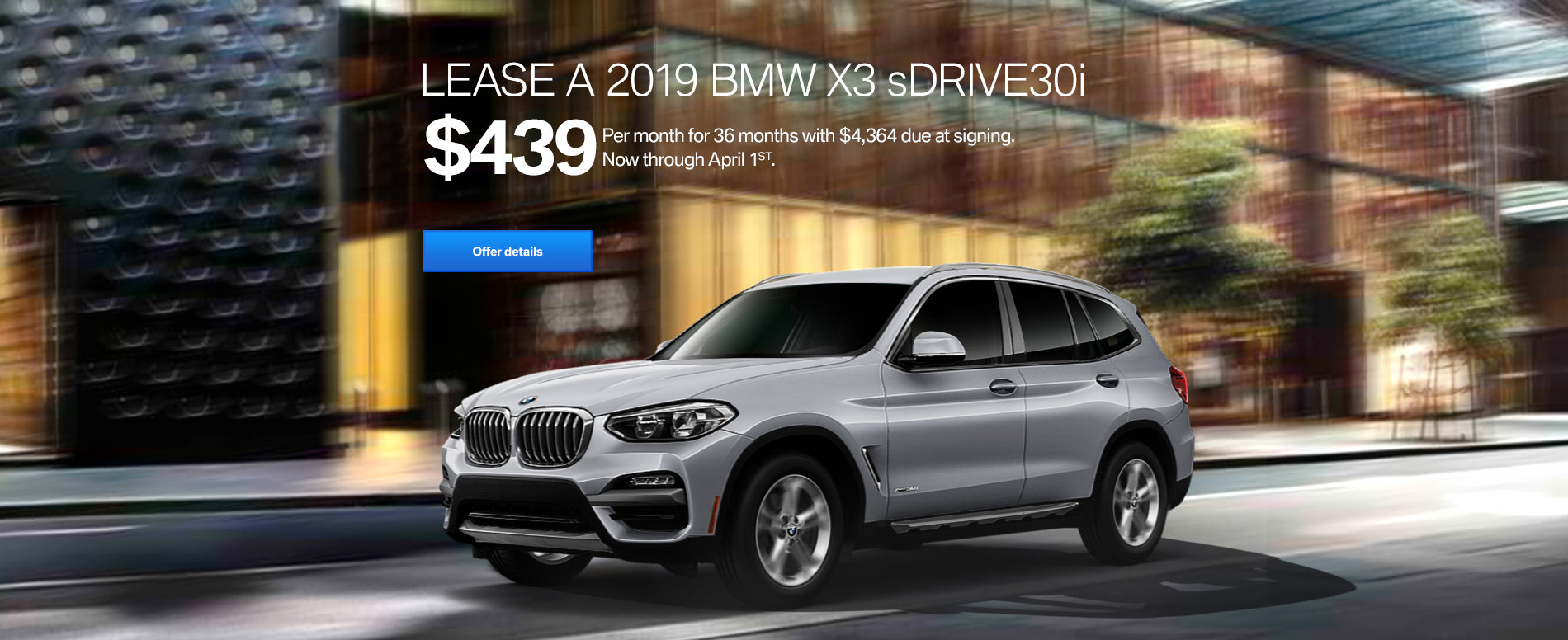 LEASE A 2019 BMW X3 sDRIVE30i FOR $439/MONTH FOR 36 MONTHS WITH