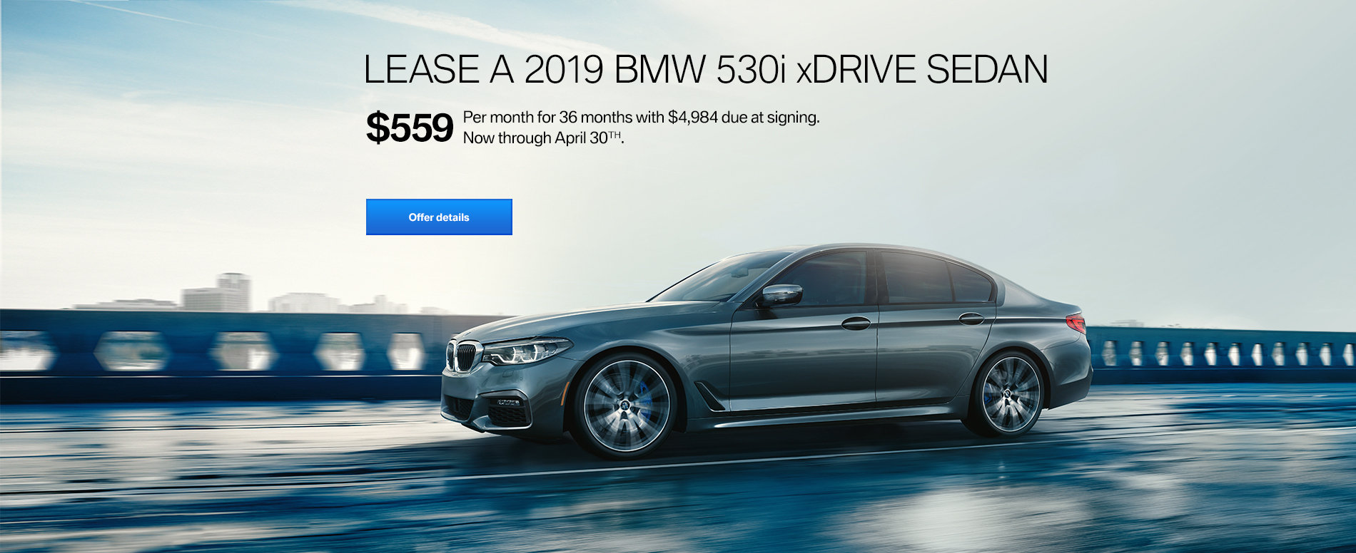LEASE A 2019 BMW 530i FOR $559/MONTH FOR 36 MONTHS WITH $4,984 D