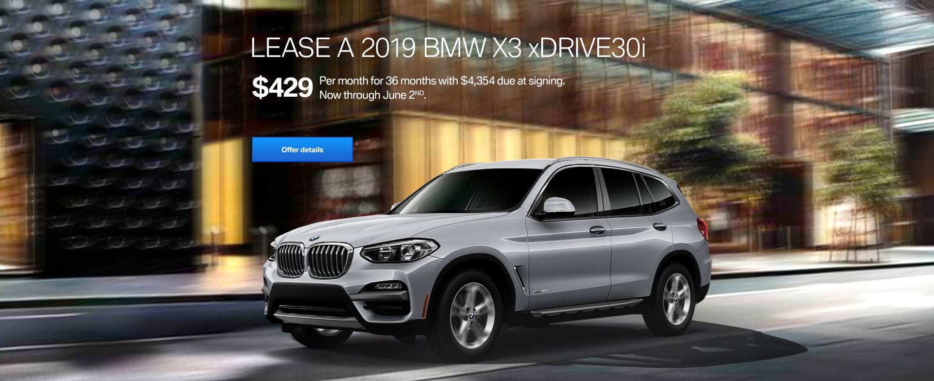 LEASE A 2019 BMW X3 xDRIVE30i FOR $429/MONTH FOR 36 MONTHS WITH