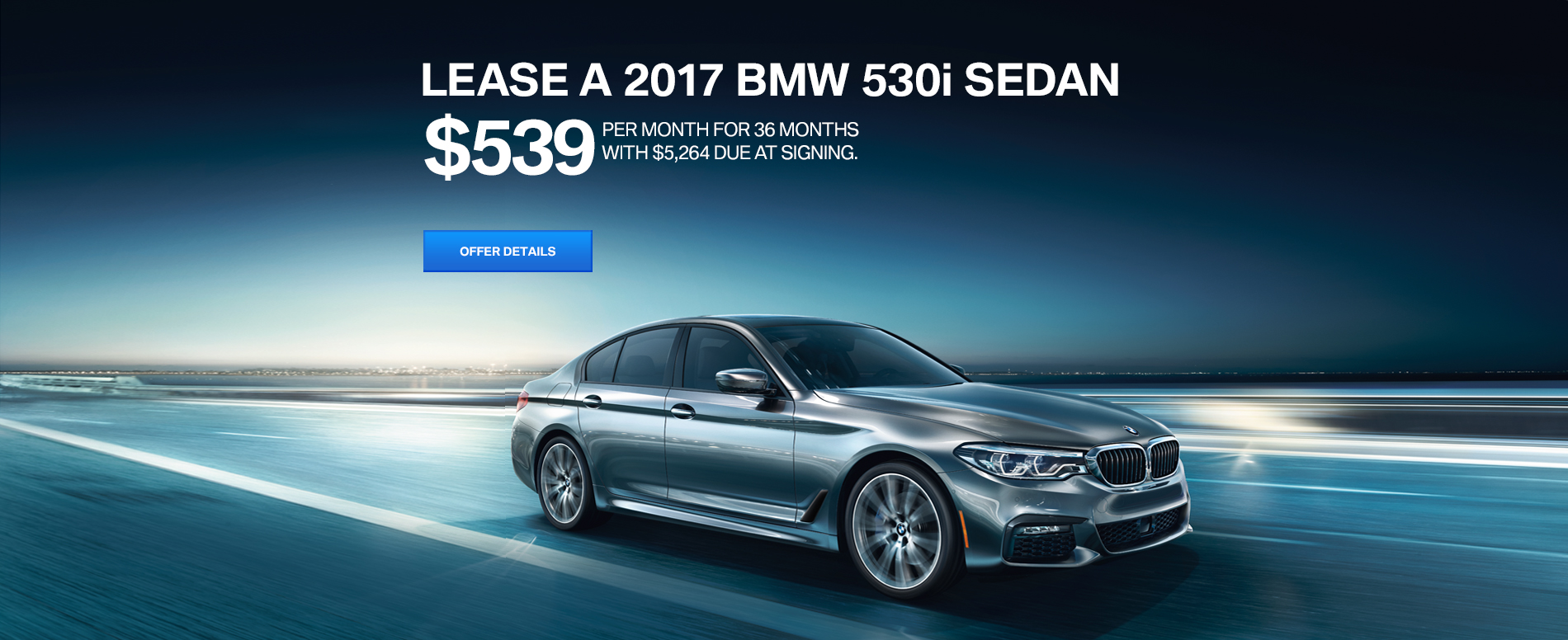 LEASE A 2017 530i SEDAN FOR $539/MO FOR 36 MONTHS; WITH $5,264 D