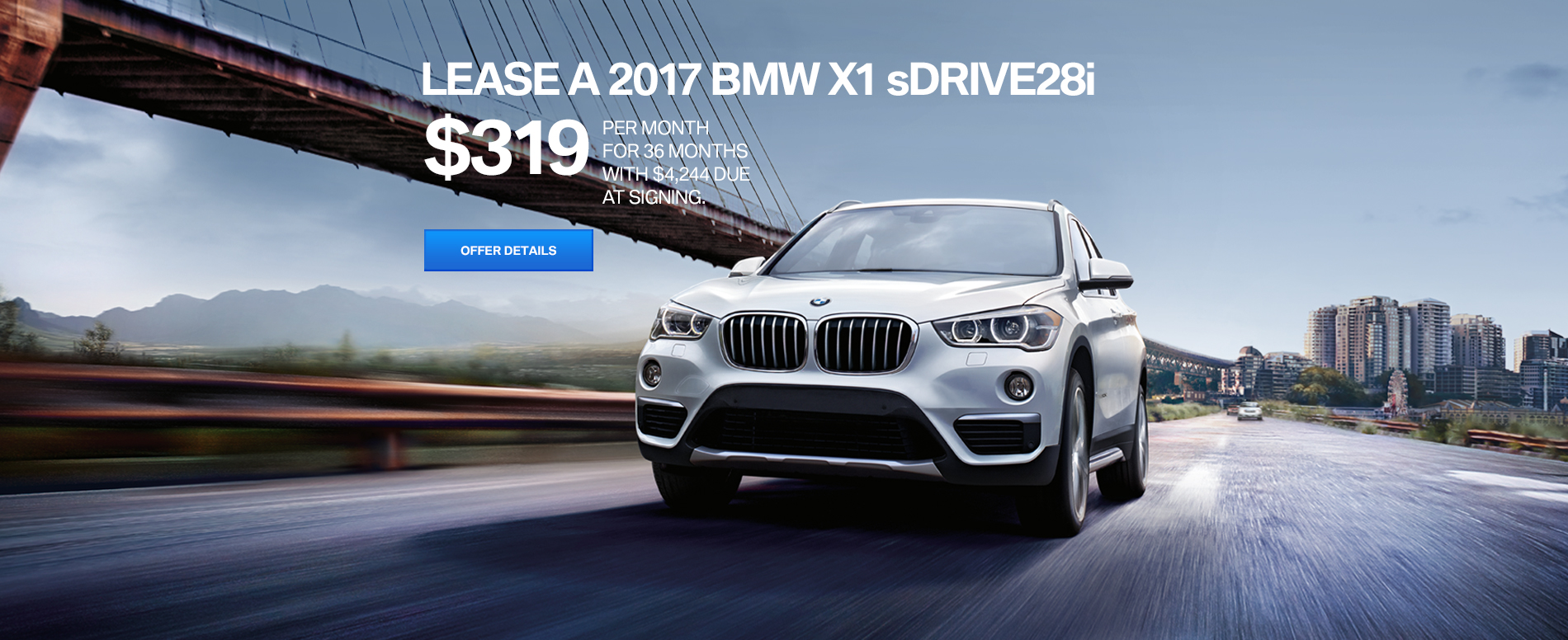LEASE A 2017 BMW X1 sDRIVE28i FOR $319/MO FOR 36 MONTHS; WITH $4