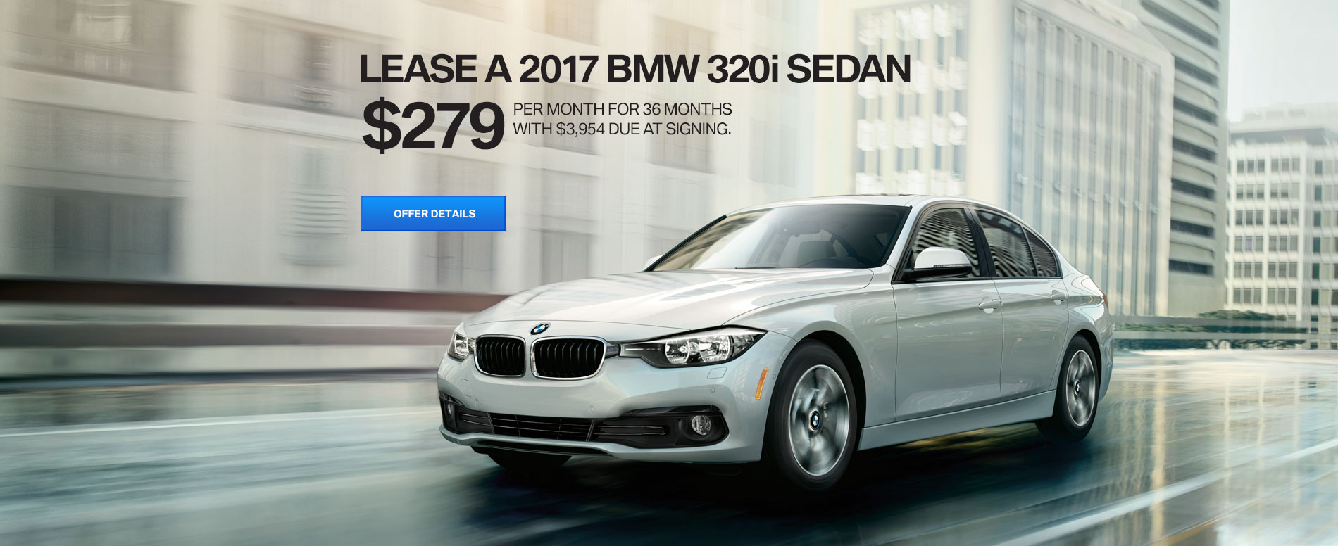 LEASE A 2017 BMW 320i SEDAN FOR $279/MO FOR 36 MONTHS, WITH $3,9