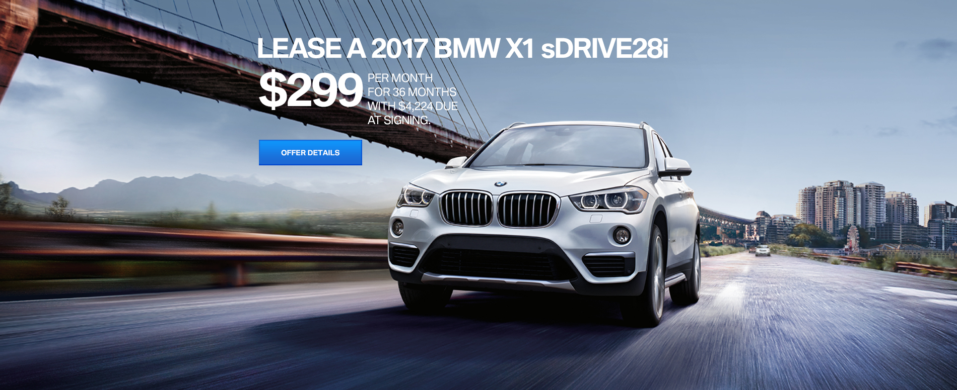 LEASE A 2017 BMW X1 sDRIVE28i FOR $299/MO FOR 36 MONTHS, WITH $4