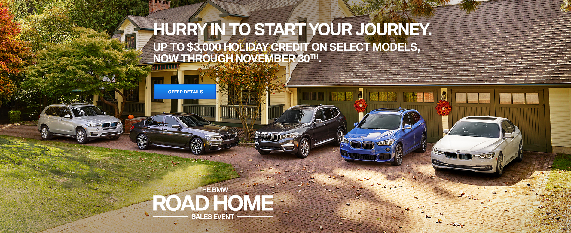 THE BMW ROAD HOME SALES EVENT