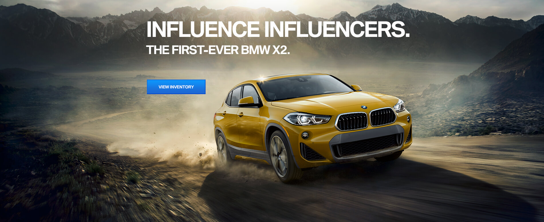INFLUENCE INFLUENCERS.  THE FIRST-EVER BMW X2.