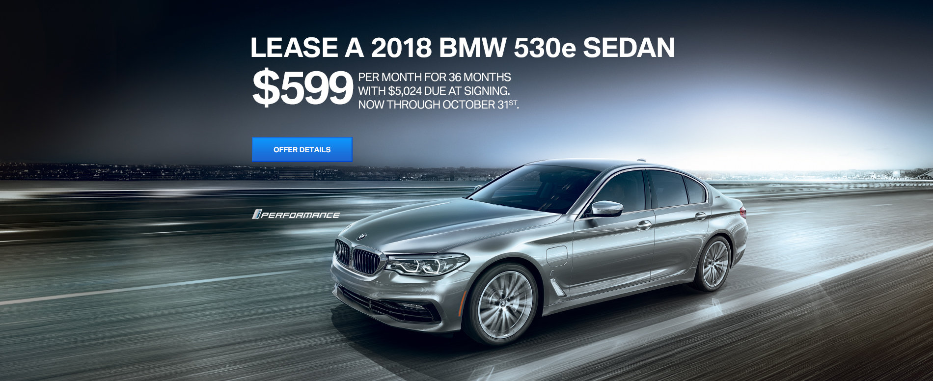 LEASE A 2018 BMW 530e iPERFORMANCE FOR $599 /MO FOR 36 MONTHS WI