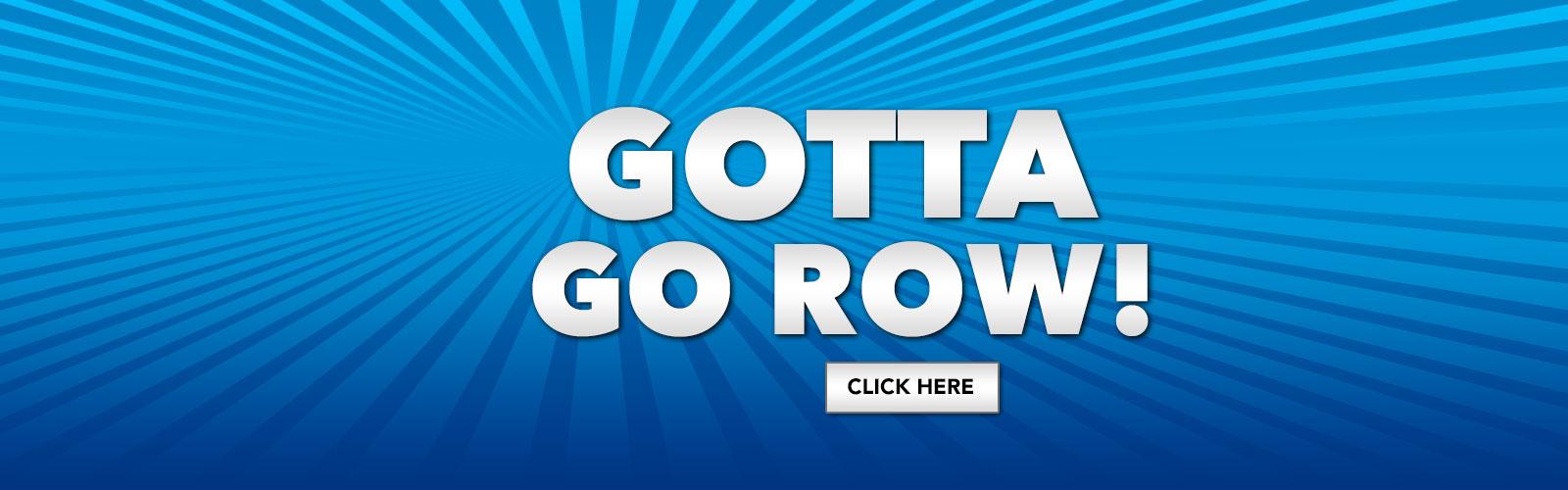 Gotta Go Row 6-08-16